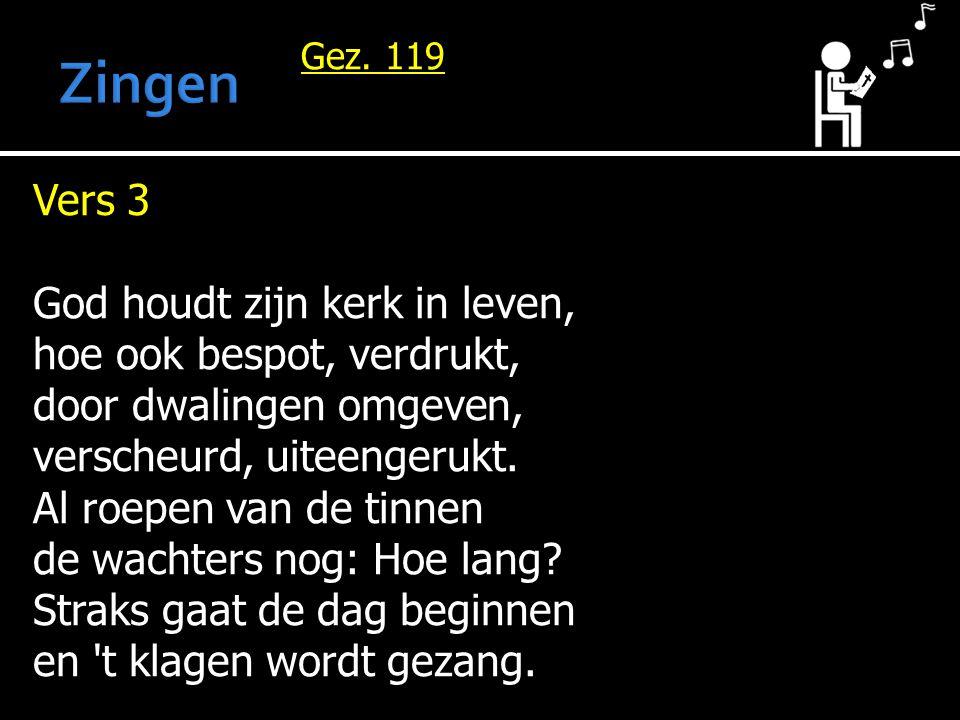 Zingen Vers 3 God houdt zijn kerk in leven, hoe ook bespot, verdrukt,