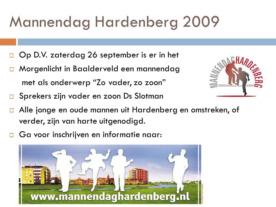 Mannendag Hardenberg 2009 Op D.V. zaterdag 26 september is er in het
