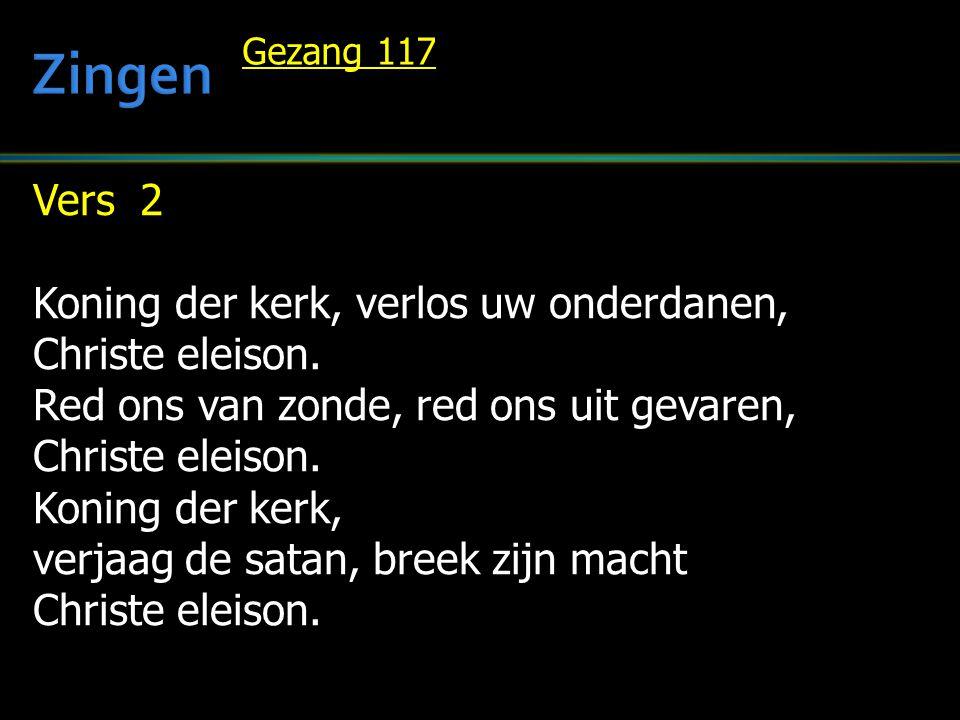 Zingen Vers 2 Koning der kerk, verlos uw onderdanen, Christe eleison.