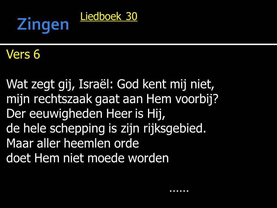 Zingen Vers 6 Wat zegt gij, Israël: God kent mij niet,