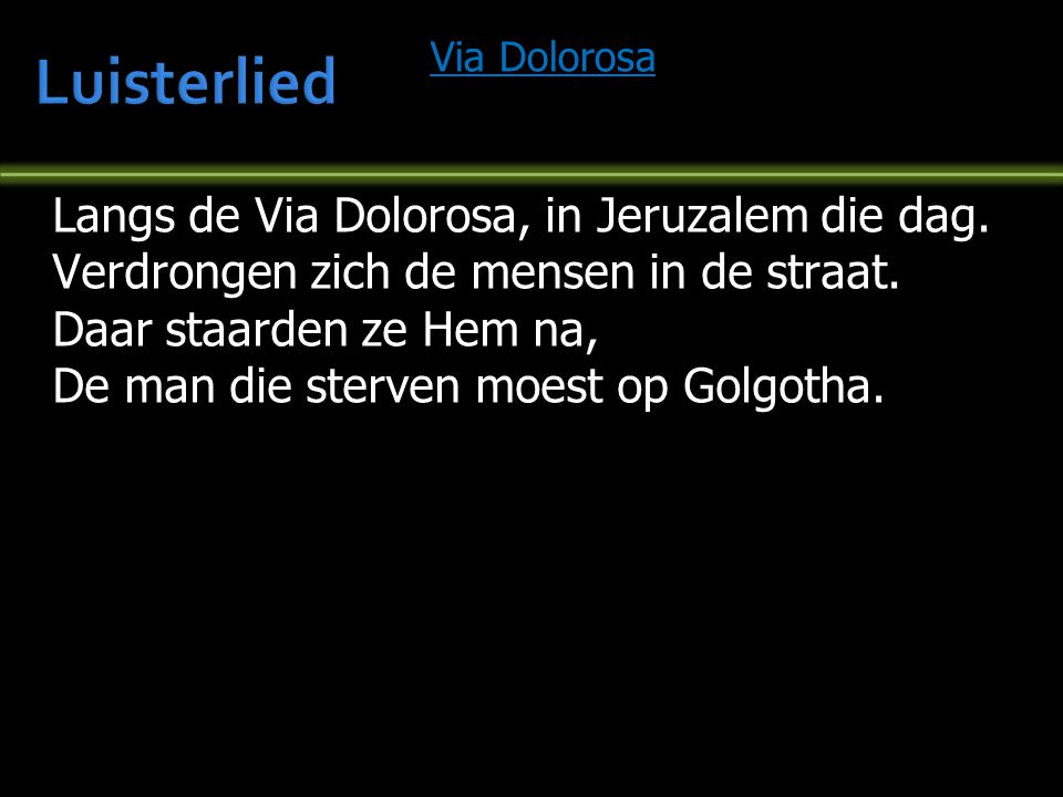 Luisterlied Langs de Via Dolorosa, in Jeruzalem die dag.