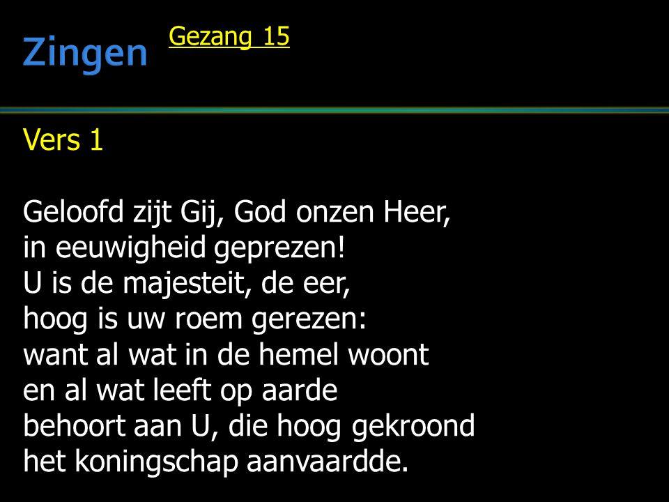 Zingen Vers 1 Geloofd zijt Gij, God onzen Heer,