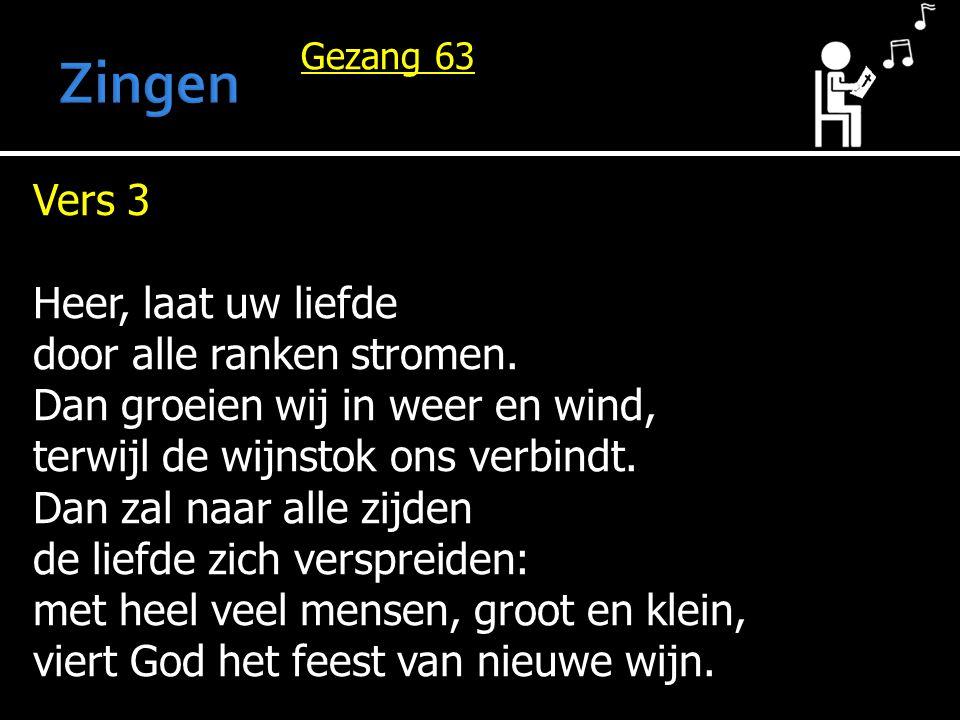 Zingen Vers 3 Heer, laat uw liefde door alle ranken stromen.