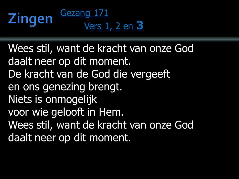 Zingen Wees stil, want de kracht van onze God