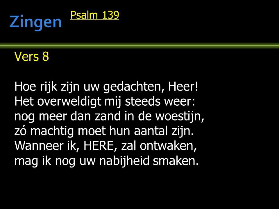 Zingen Vers 8 Hoe rijk zijn uw gedachten, Heer!