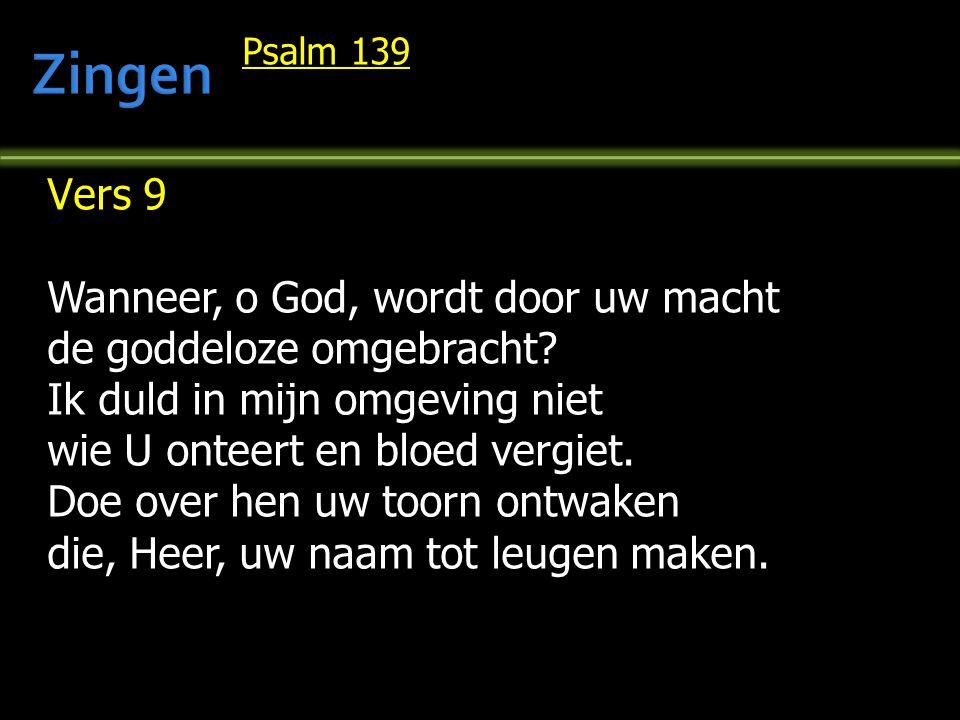 Zingen Vers 9 Wanneer, o God, wordt door uw macht