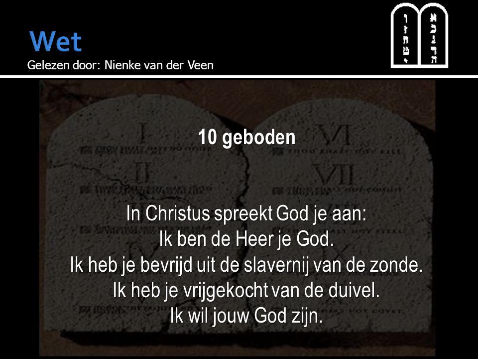 Wet 10 geboden In Christus spreekt God je aan: Ik ben de Heer je God.