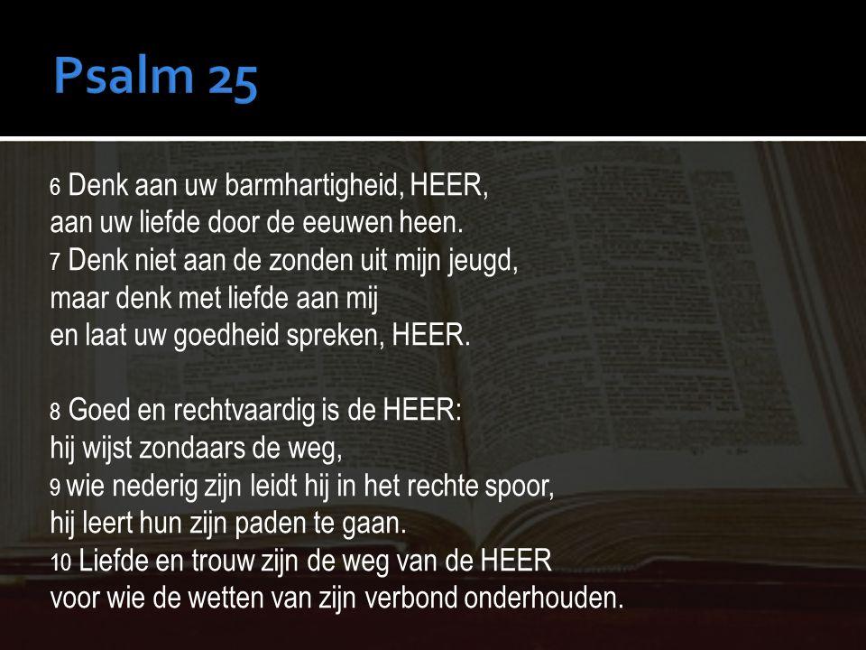 Psalm 25 aan uw liefde door de eeuwen heen.