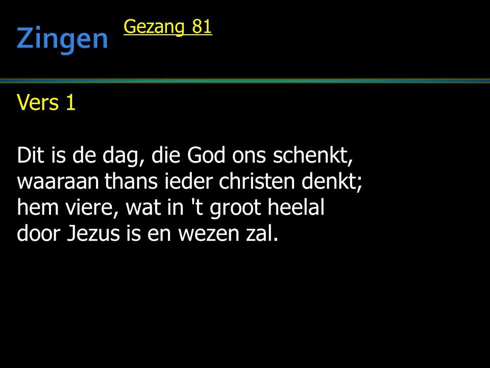 Zingen Vers 1 Dit is de dag, die God ons schenkt,