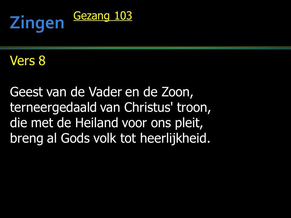 Zingen Vers 8 Geest van de Vader en de Zoon,