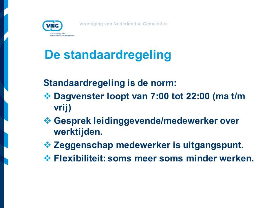 De standaardregeling Standaardregeling is de norm: