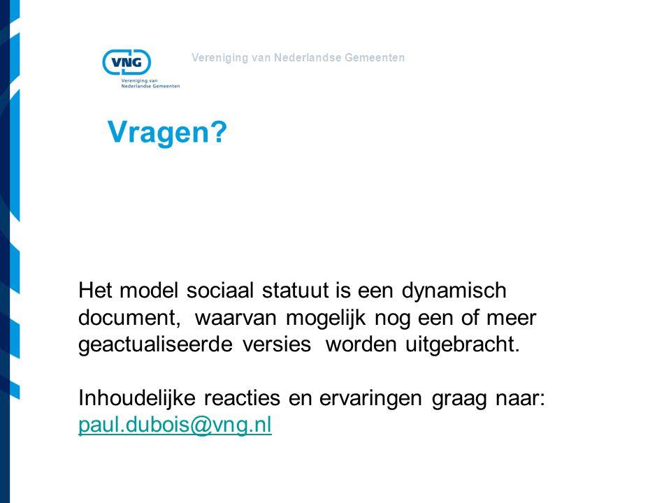 Vragen Het model sociaal statuut is een dynamisch document, waarvan mogelijk nog een of meer geactualiseerde versies worden uitgebracht.
