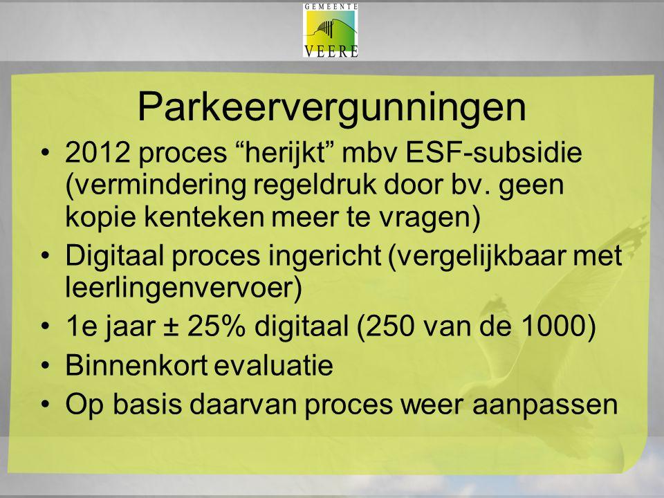 Parkeervergunningen 2012 proces herijkt mbv ESF-subsidie (vermindering regeldruk door bv. geen kopie kenteken meer te vragen)