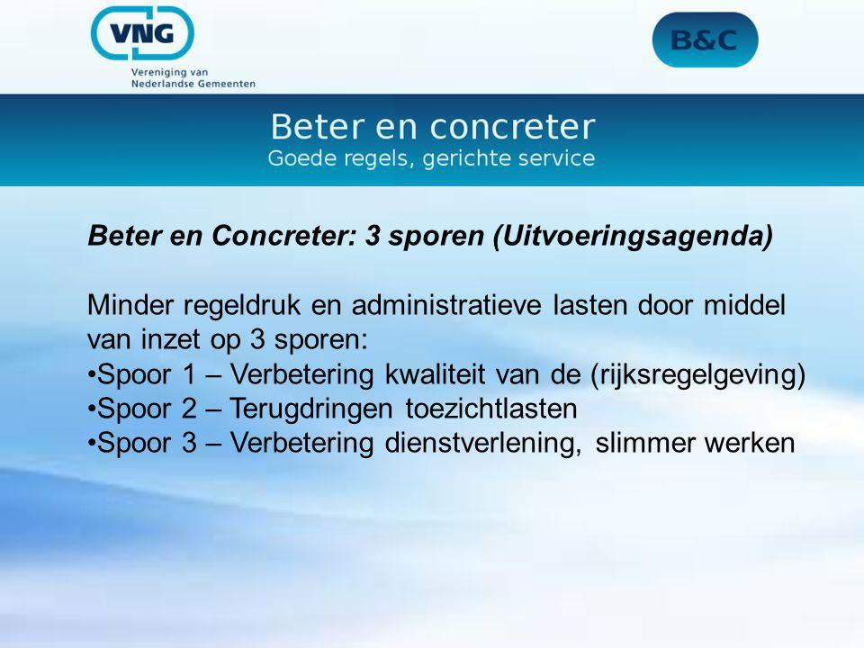 Beter en Concreter: 3 sporen (Uitvoeringsagenda) Minder regeldruk en administratieve lasten door middel van inzet op 3 sporen: