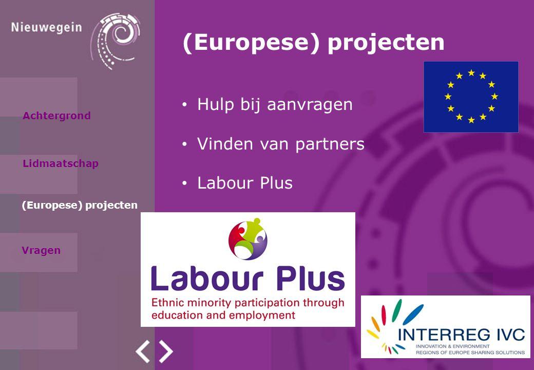 (Europese) projecten Hulp bij aanvragen Vinden van partners