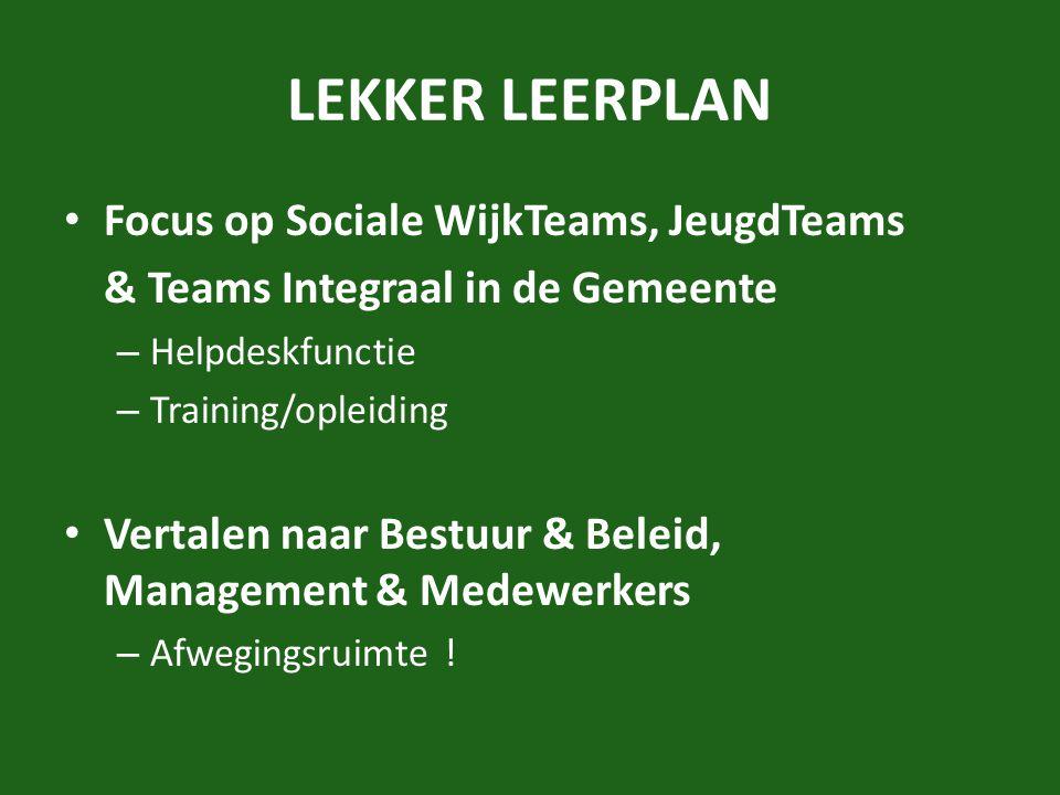 LEKKER LEERPLAN Focus op Sociale WijkTeams, JeugdTeams