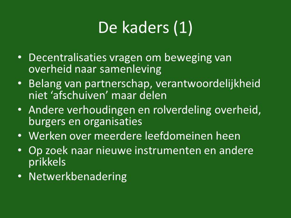 De kaders (1) Decentralisaties vragen om beweging van overheid naar samenleving.