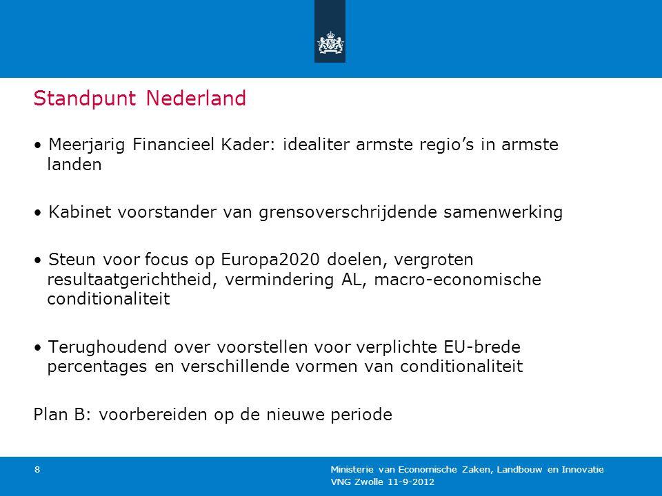 Standpunt Nederland • Meerjarig Financieel Kader: idealiter armste regio's in armste landen.
