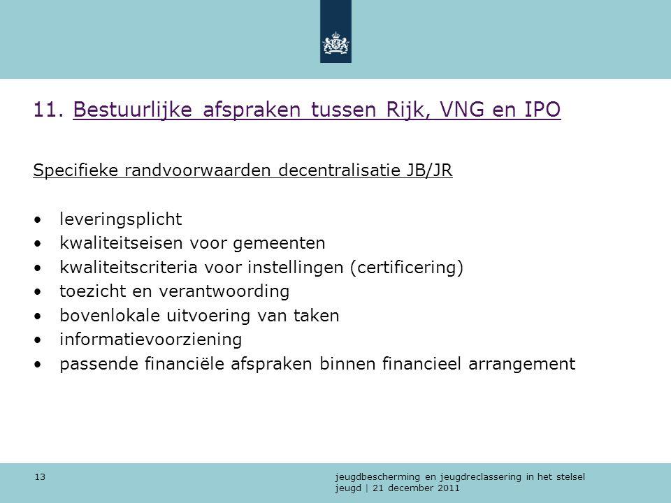 11. Bestuurlijke afspraken tussen Rijk, VNG en IPO