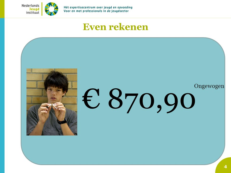 Even rekenen € 870,90. Aanbod van algemene en selectieve preventieve programma's. Signalering opgroei- en opvoedproblemen.