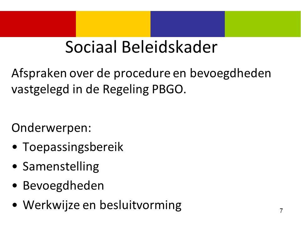 Sociaal Beleidskader Afspraken over de procedure en bevoegdheden vastgelegd in de Regeling PBGO. Onderwerpen: