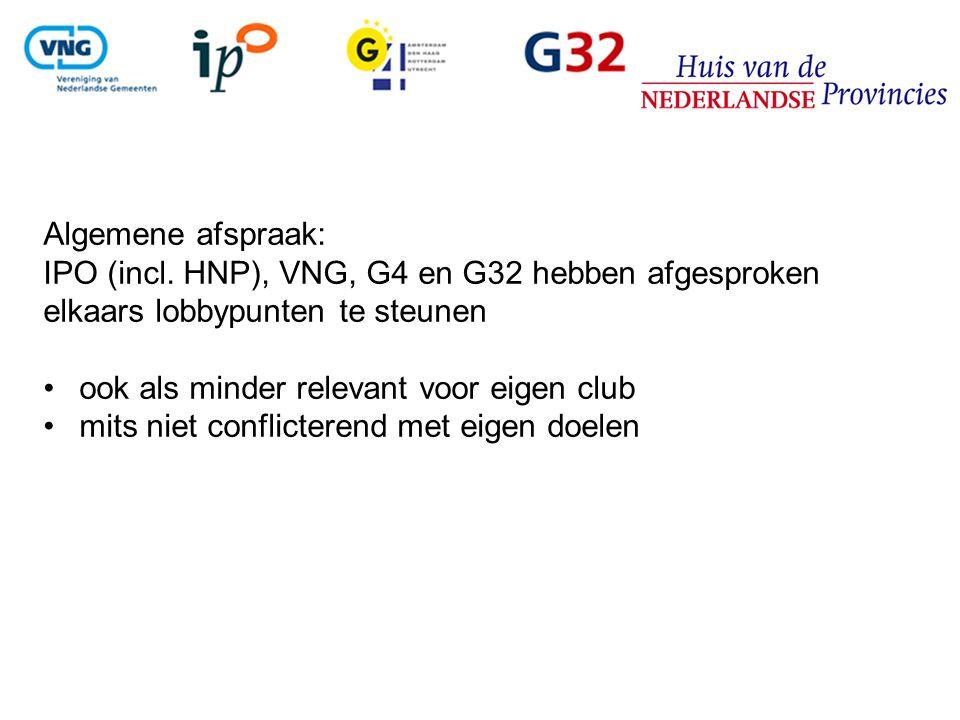 Algemene afspraak: IPO (incl. HNP), VNG, G4 en G32 hebben afgesproken elkaars lobbypunten te steunen.