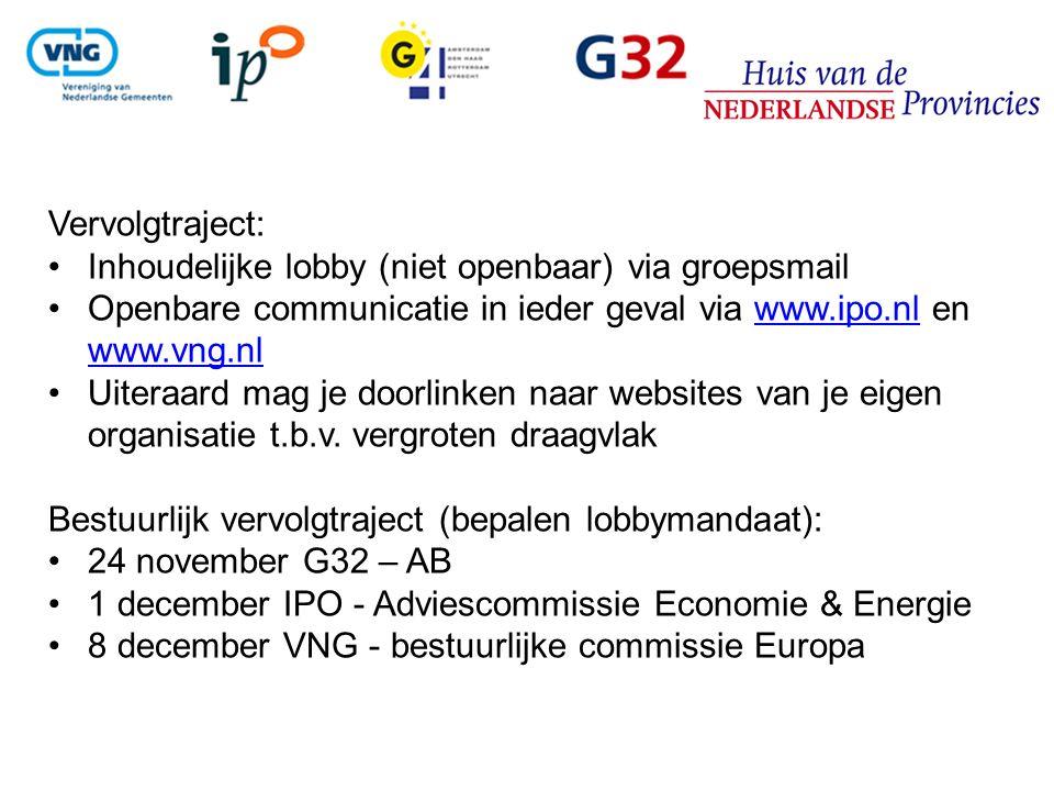 Vervolgtraject: Inhoudelijke lobby (niet openbaar) via groepsmail. Openbare communicatie in ieder geval via www.ipo.nl en www.vng.nl.