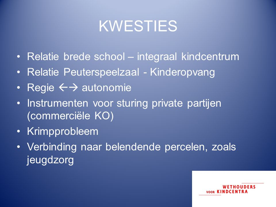 KWESTIES Relatie brede school – integraal kindcentrum
