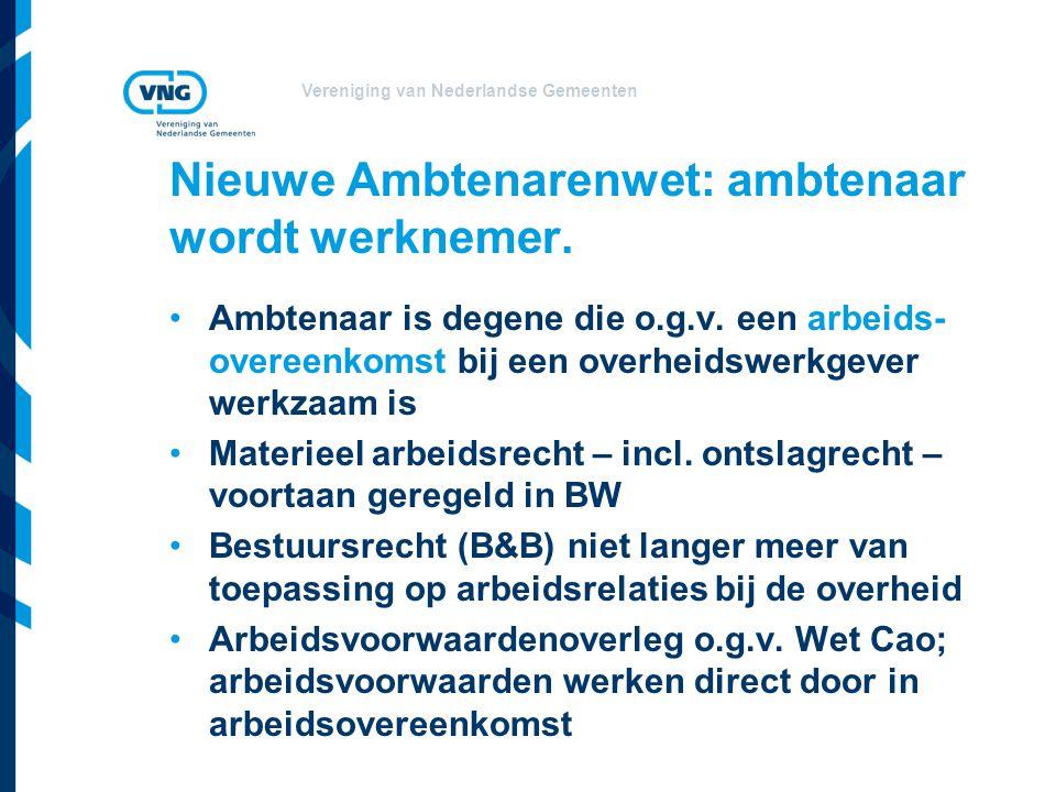 Nieuwe Ambtenarenwet: ambtenaar wordt werknemer.