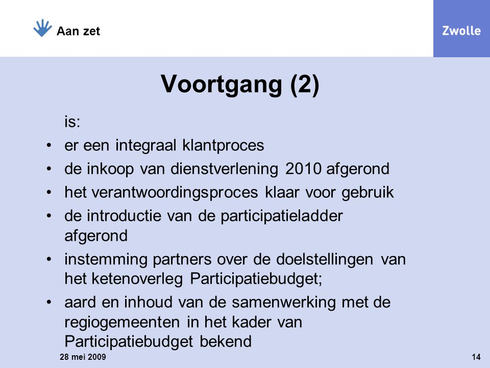 Voortgang (2) is: er een integraal klantproces