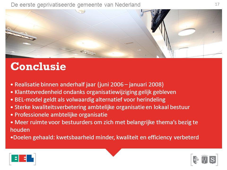 Conclusie Realisatie binnen anderhalf jaar (juni 2006 – januari 2008)