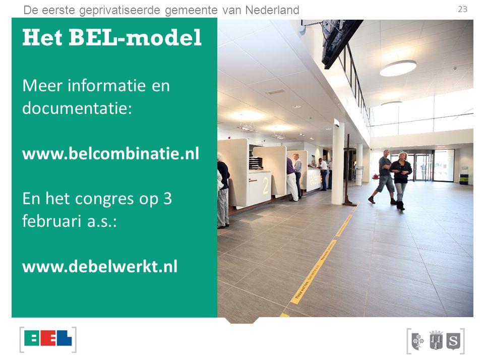 Het BEL-model Meer informatie en documentatie: www.belcombinatie.nl