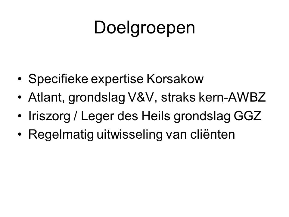 Doelgroepen Specifieke expertise Korsakow