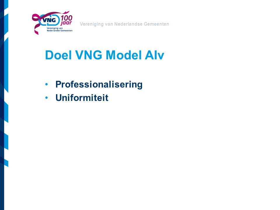 Doel VNG Model AIv Professionalisering Uniformiteit