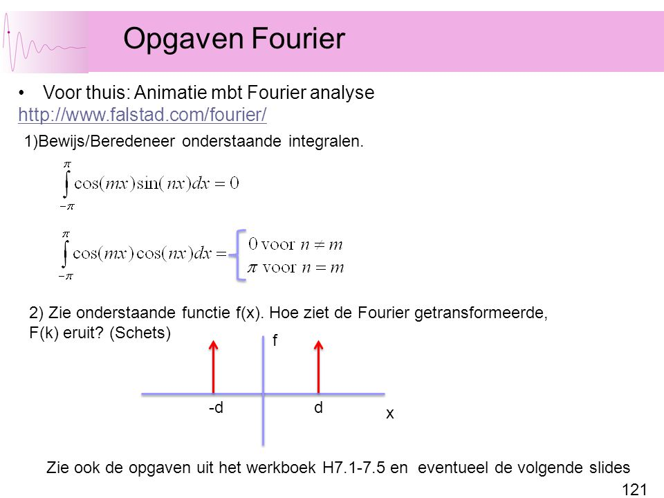 Opgaven Fourier Voor thuis: Animatie mbt Fourier analyse