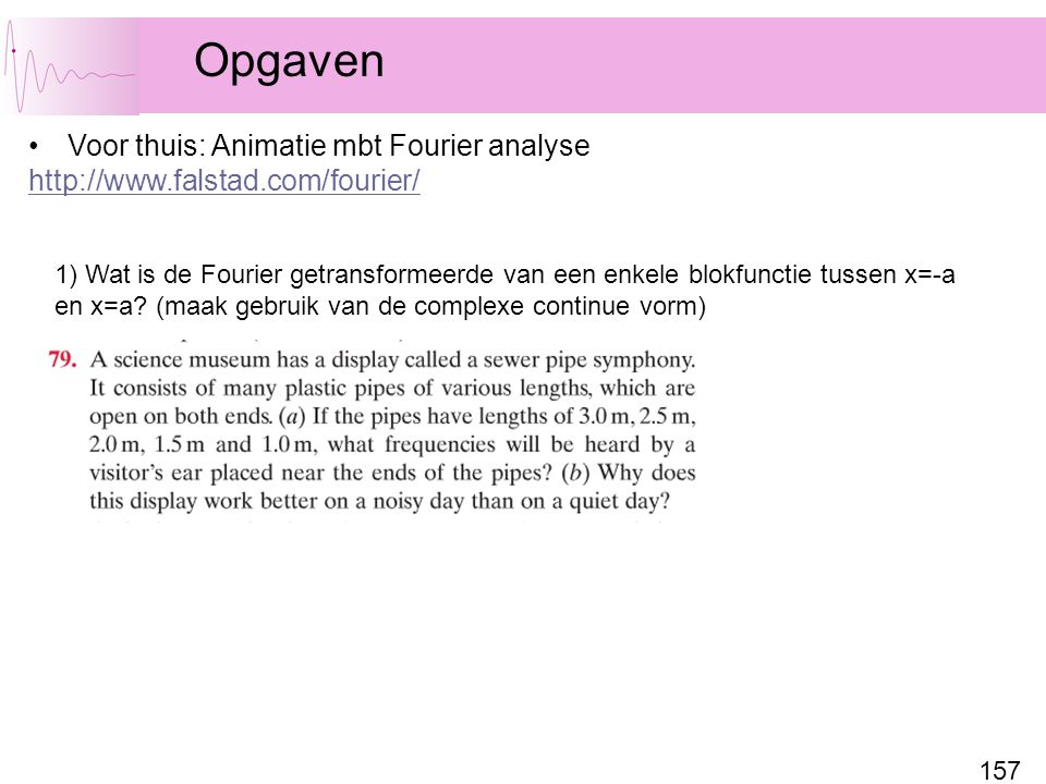 Opgaven Voor thuis: Animatie mbt Fourier analyse