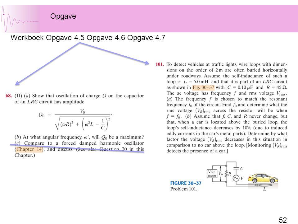 Opgave Werkboek Opgave 4.5 Opgave 4.6 Opgave 4.7