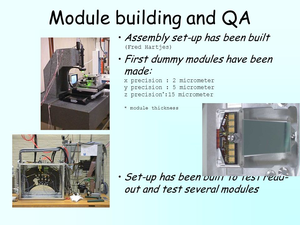 Module building and QA Assembly set-up has been built (Fred Hartjes)
