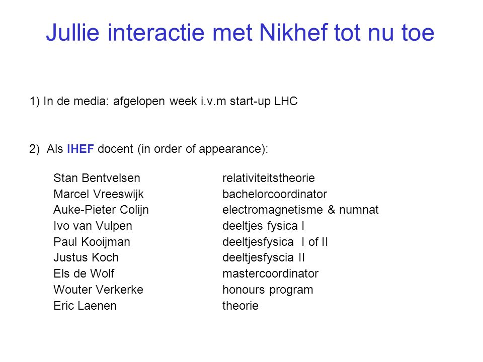Jullie interactie met Nikhef tot nu toe