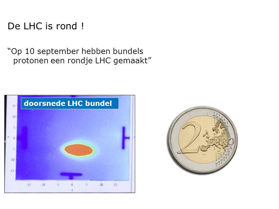 De LHC is rond .