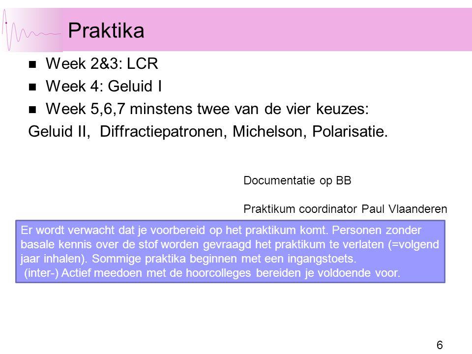 Praktika Week 2&3: LCR Week 4: Geluid I