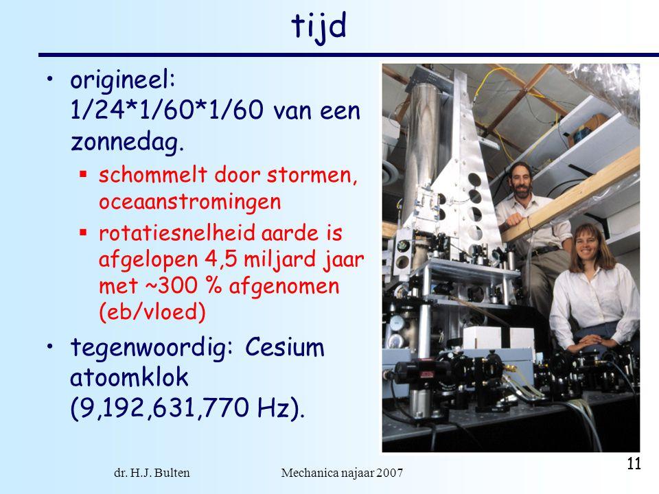 dr. H.J. Bulten Mechanica najaar 2007