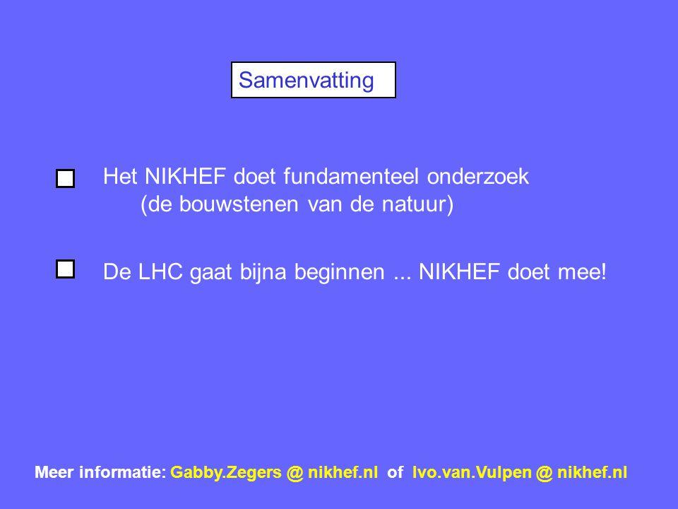 Het NIKHEF doet fundamenteel onderzoek (de bouwstenen van de natuur)