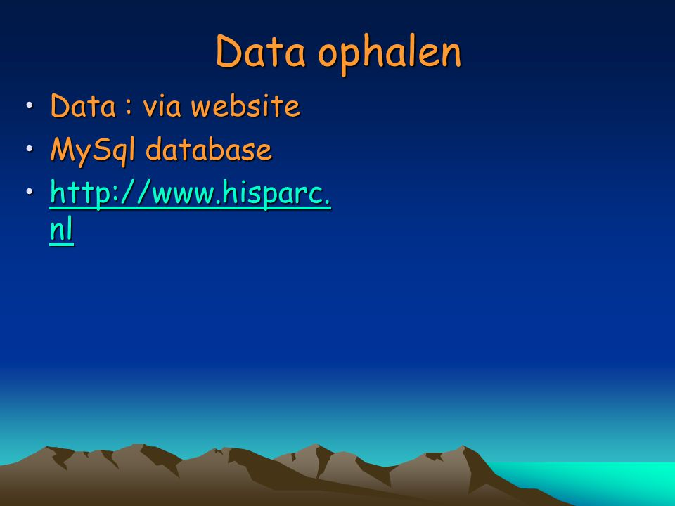 Data ophalen Data : via website MySql database http://www.hisparc.nl