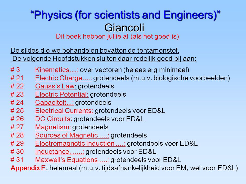 Physics (for scientists and Engineers) Giancoli