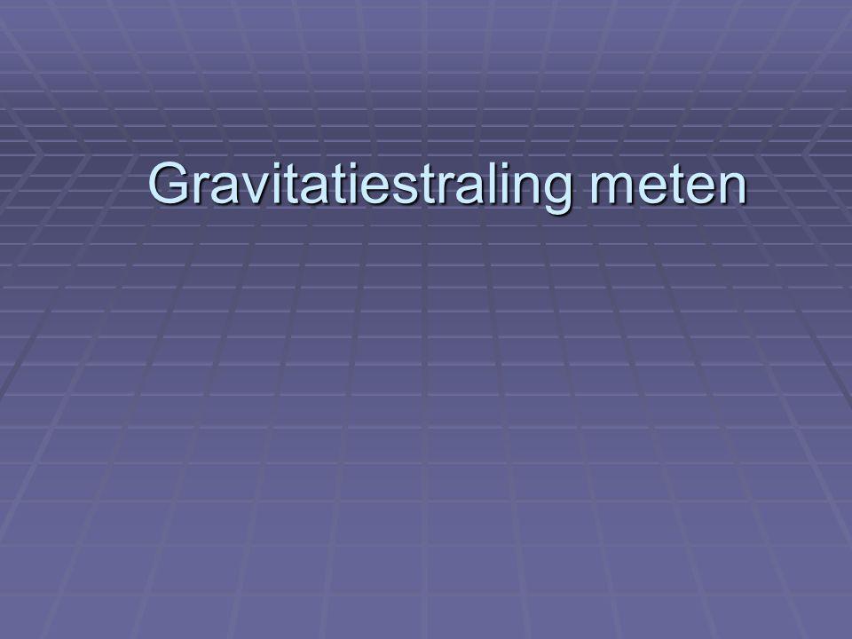 Gravitatiestraling meten