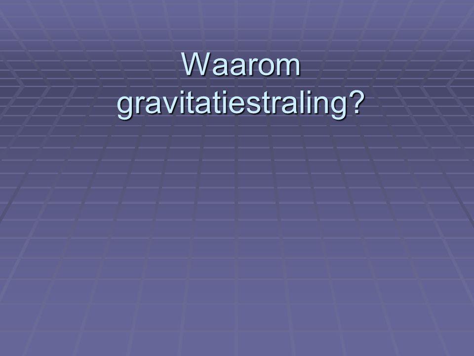 Waarom gravitatiestraling