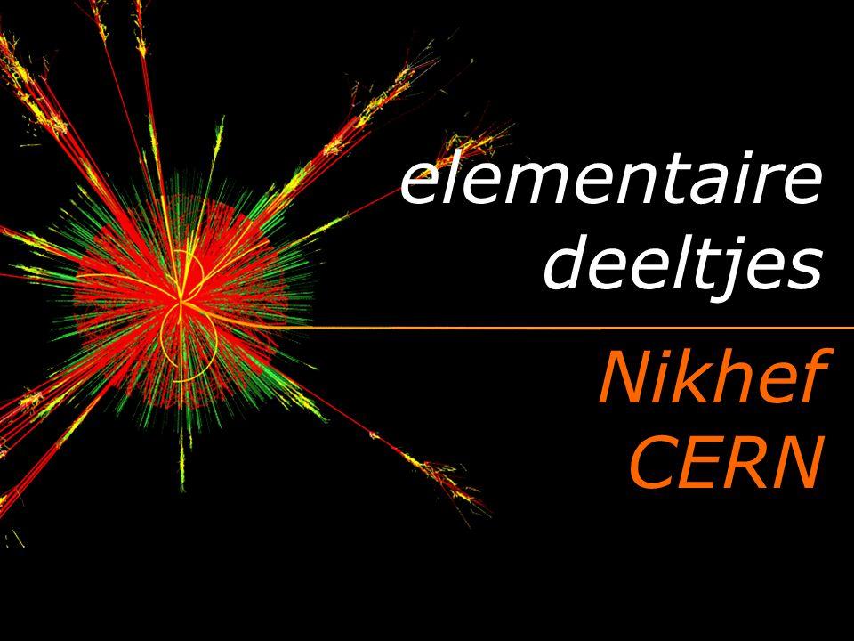 elementaire deeltjes Nikhef CERN