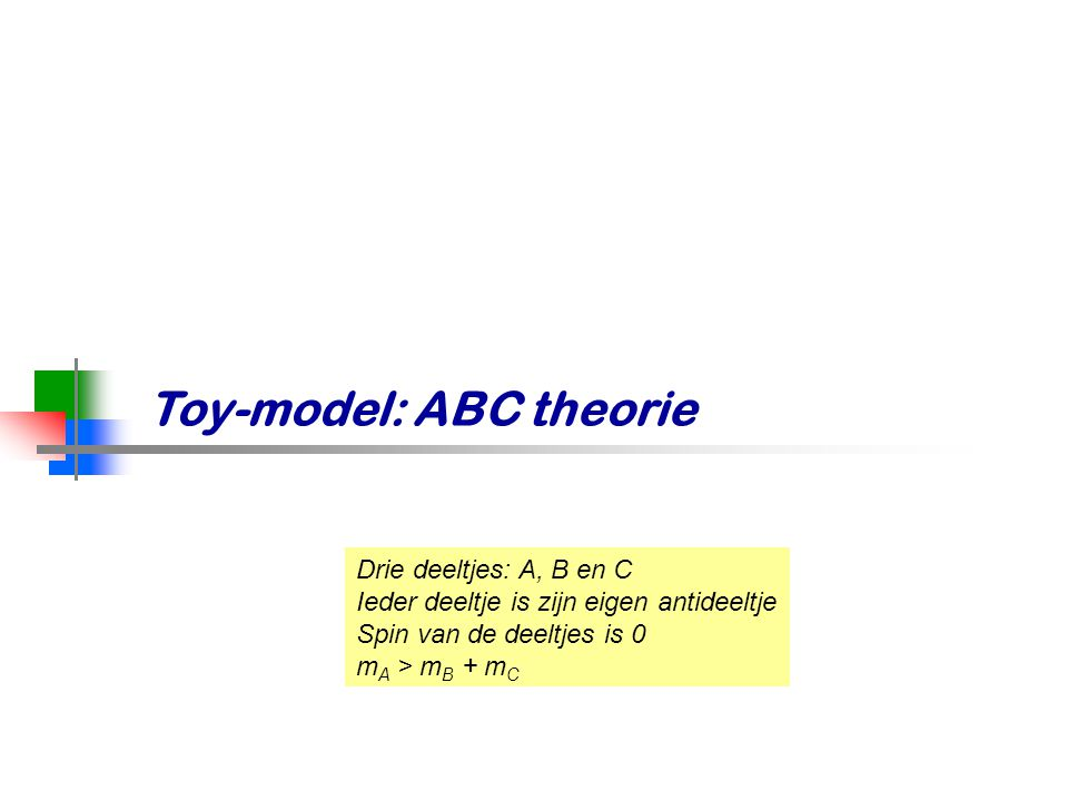 Toy-model: ABC theorie