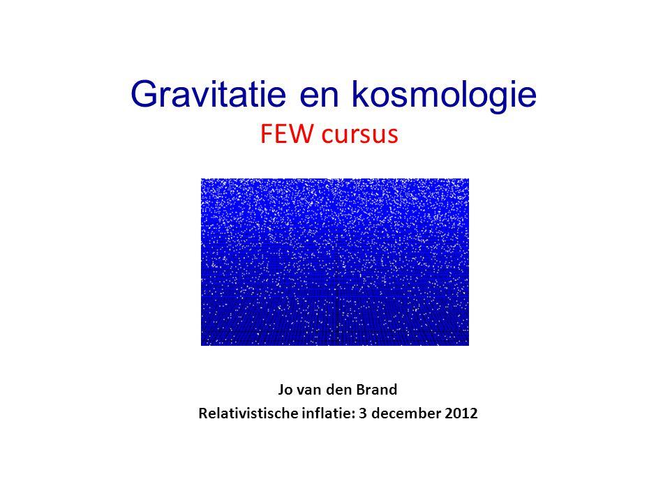 Jo van den Brand Relativistische inflatie: 3 december 2012